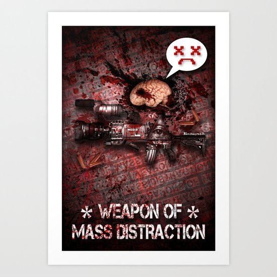 Weapon of Mass Distraction Art Print