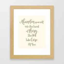 Abandon yourself into the hand of Mary - She will take care of you - Our Lady of the Navigators Framed Art Print