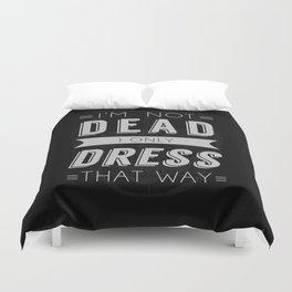 Dress Like Dead Duvet Cover
