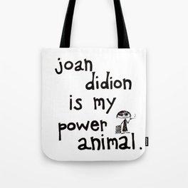 joan didion is my power animal Tote Bag