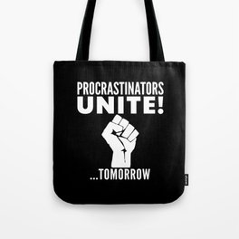 Procrastinators Unite Tomorrow (Black & White) Tote Bag