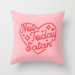 not today satan II Throw Pillow