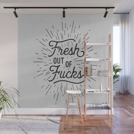 Fresh Out of Fucks black and white funny typography poster bedroom wall art home decor Wall Mural