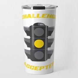Funny Yellow Traffic Light Challenge Accepted Travel Mug
