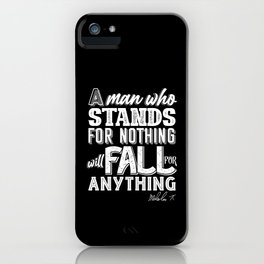 Malcom X Quote, Stand And Fall iPhone Case