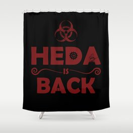 HEDA is Back Shower Curtain