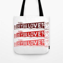 Do you love? Tote Bag