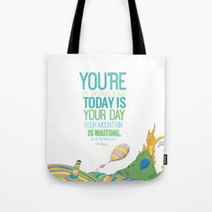 YOUR MOUNTAIN IS WAITING.. DR. SEUSS, OH THE PLACES YOU'LL GO  Tote Bag