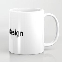 #TrumpResign - Trump Resign Coffee Mug