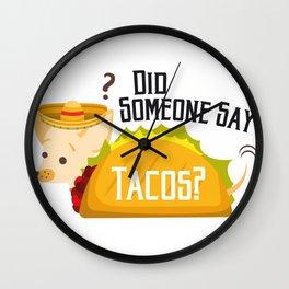 Did Someone Say Tacos Chihuahua Dog Funny De Mayo Gift Wall Clock