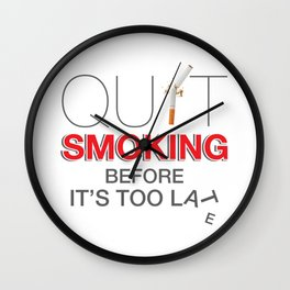 Quit Smoking before it is too late - Great American Smokeout Wall Clock