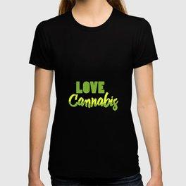 Love Cannabis | Smoke Weed 420 Gift Ideas T-shirt
