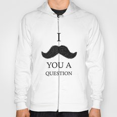i moustache you a question Hoody