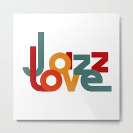 Love Jazz (on a white background) Metal Print