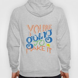 You're (Not) Going To Make It // HAND-LETTERED Hoody