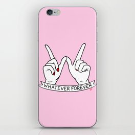 WHATEVER FOREVER iPhone Skin