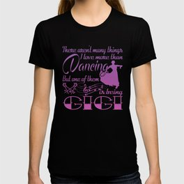 Dancing Gigi T-shirt