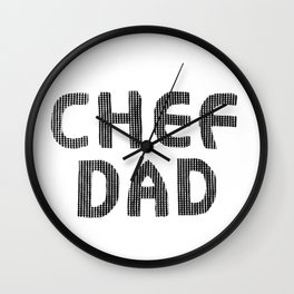 Fathers Day! CHEF DAD Wall Clock