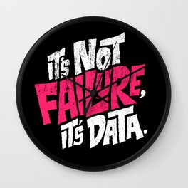 It's Not Failure, It's Data Wall Clock