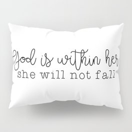 God Is Within Her Pillow Sham