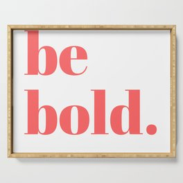 be bold VII Serving Tray