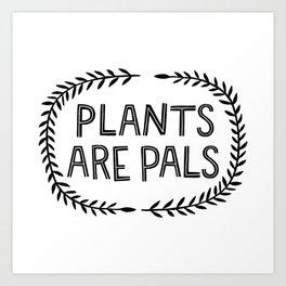 Plants Are Pals Art Print