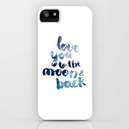 "ROYAL BLUE ""LOVE YOU TO THE MOON AND BACK"" QUOTE iPhone Case"
