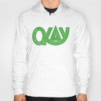 okay Hoodies featuring OKAY by Josh LaFayette