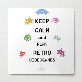 Keep calm and play retro videogames Metal Print