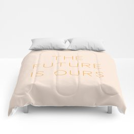 The Future Is Ours Comforters