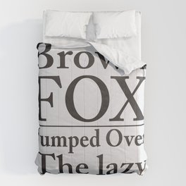 The quick brown fox and the lazy typographer Comforters