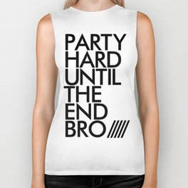 Party Hard Until The End Bro Biker Tank
