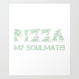Pizza My Soulmate Green Art Print