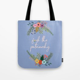 F*ck the patriarchy Tote Bag
