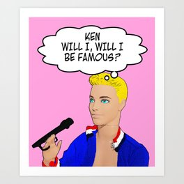 Ken Will I, Will I Be Famous? Art Print