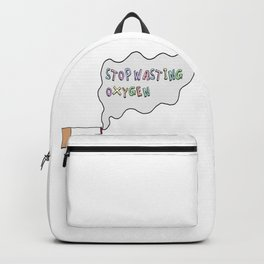 Stop Wasting Oxygen Backpack