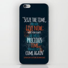 """""""Live now; make now always the most precious time. Now will never come again"""" Captain Picard iPhone Skin"""