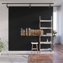 Be a dreamer Wall Mural