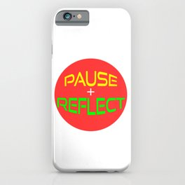 Wanted To Pause Time and Enjoy The Happenings Of Your Life?It's A Pause T-shirt Saying Pause Reflect iPhone Case