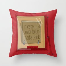In case of a power failure: read a book Throw Pillow