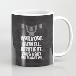 Lab No. 4 - Work Out Eat Well Be Patient Gym Motivational Quotes Poster Coffee Mug