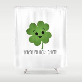 You're My Lucky Charm Shower Curtain