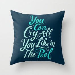 Cry in the Pool Throw Pillow