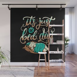 It's Just a Bed Day Wall Mural