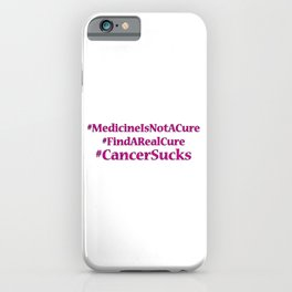 Find A Real Cure For Cancer iPhone Case