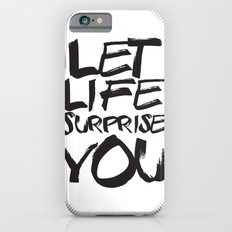 Let life surprise you Slim Case iPhone 6s