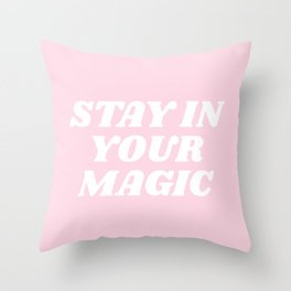 stay in your magic Throw Pillow
