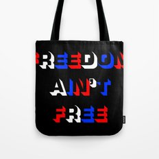 Freedom Ain't Free Tote Bag