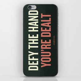 Defy the Hand You're Dealt iPhone Skin