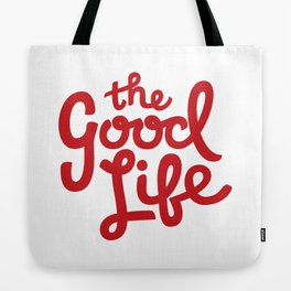 The Good Life (Red, Text Only) Tote Bag